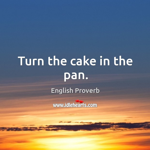 Image, Turn the cake in the pan.