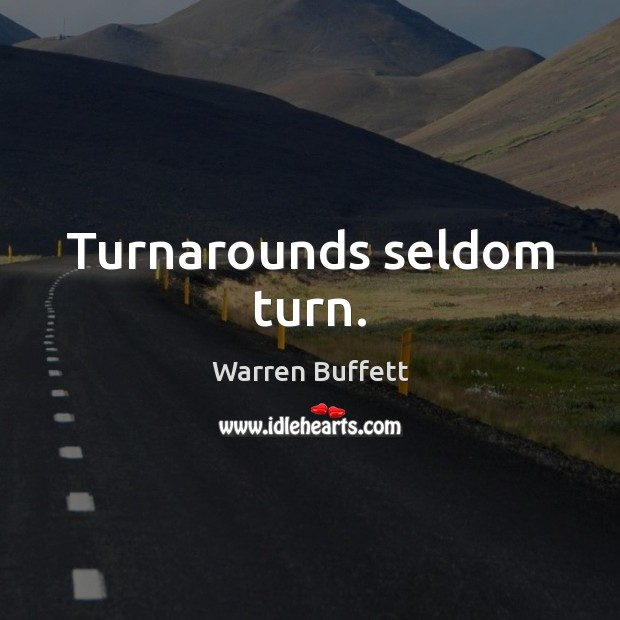 Image, Turnarounds seldom turn.