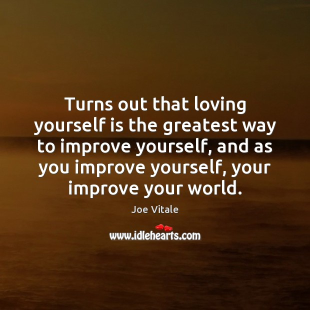 Turns out that loving yourself is the greatest way to improve yourself, Image