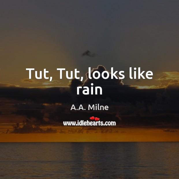 Tut, Tut, looks like rain Image