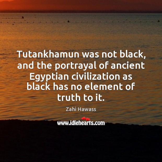 Image, Tutankhamun was not black, and the portrayal of ancient Egyptian civilization as