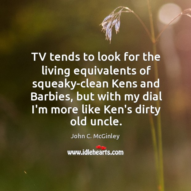 TV tends to look for the living equivalents of squeaky-clean Kens and Image