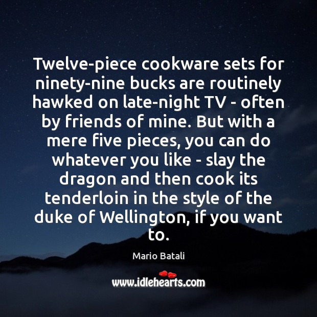 Image, Twelve-piece cookware sets for ninety-nine bucks are routinely hawked on late-night TV