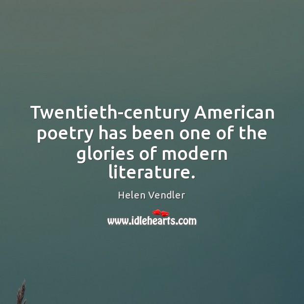 Image, Twentieth-century American poetry has been one of the glories of modern literature.