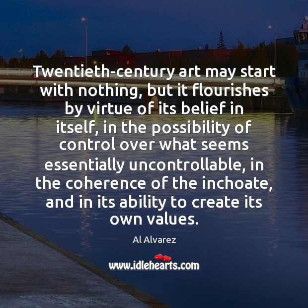 Image, Twentieth-century art may start with nothing, but it flourishes by virtue of