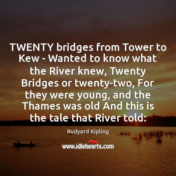 TWENTY bridges from Tower to Kew – Wanted to know what the Image