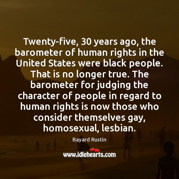 Image, Twenty-five, 30 years ago, the barometer of human rights in the United States