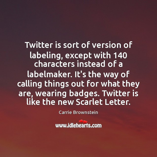 Image, Twitter is sort of version of labeling, except with 140 characters instead of