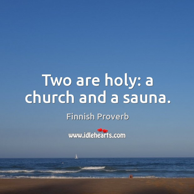 Image, Two are holy: a church and a sauna.