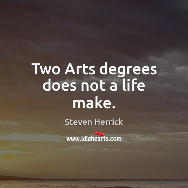 Image, Two Arts degrees does not a life make.