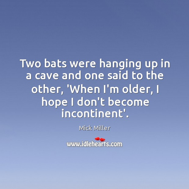 Two bats were hanging up in a cave and one said to Image