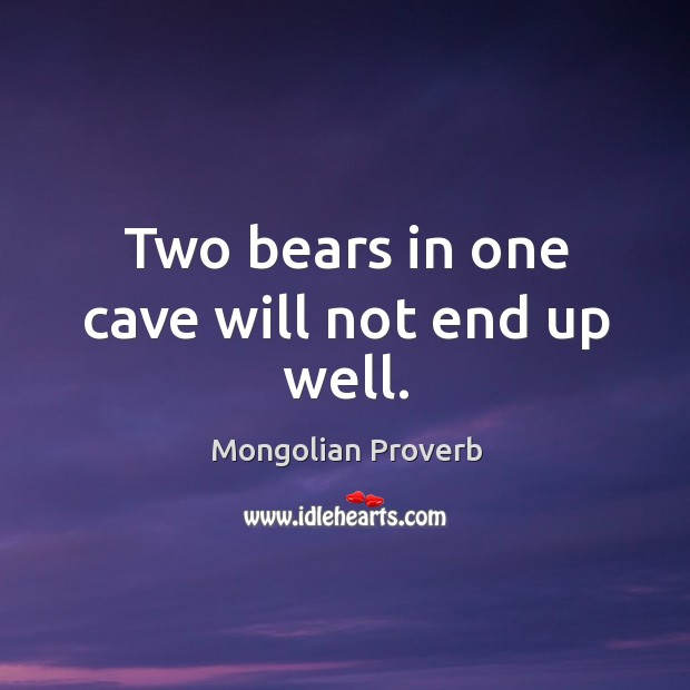 Image, Two bears in one cave will not end up well.