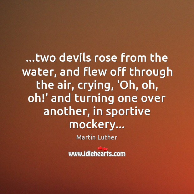 …two devils rose from the water, and flew off through the air, Image