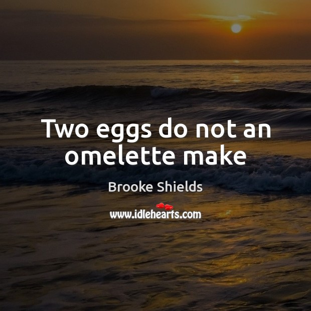 Image, Two eggs do not an omelette make