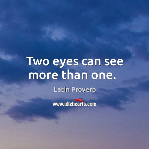 Image, Two eyes can see more than one.