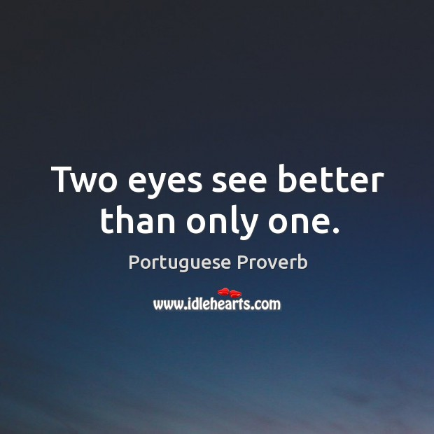 Two eyes see better than only one. Image