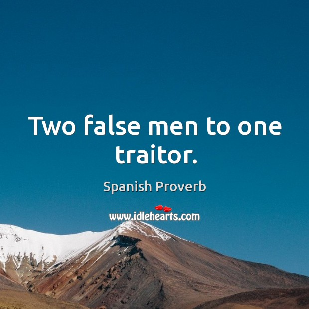 Image, Two false men to one traitor.