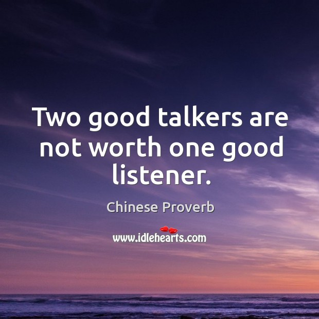 Image, Two good talkers are not worth one good listener.