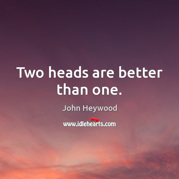 Image, Two heads are better than one.