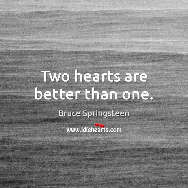 Two hearts are better than one. Image