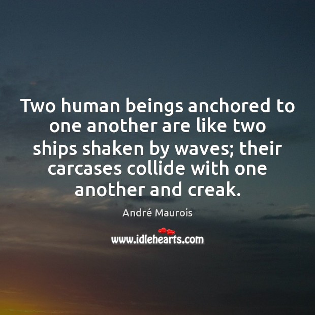 Two human beings anchored to one another are like two ships shaken Image