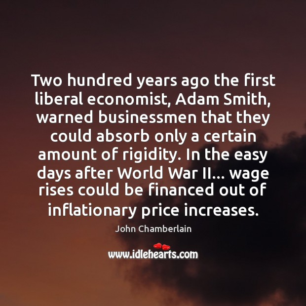 Two hundred years ago the first liberal economist, Adam Smith, warned businessmen Image