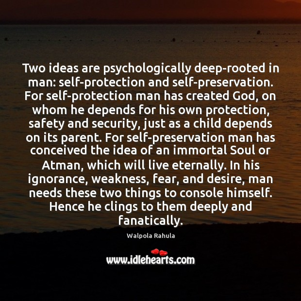 Image, Two ideas are psychologically deep-rooted in man: self-protection and self-preservation. For self-protection