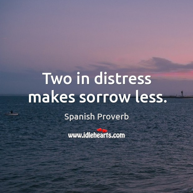 Image, Two in distress makes sorrow less.