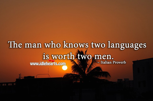 The man who knows two languages is worth two men. Image