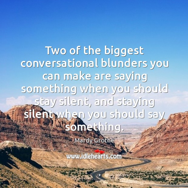 Image, Two of the biggest conversational blunders you can make are saying something