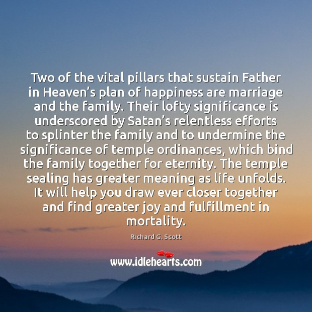 Two of the vital pillars that sustain Father in Heaven's plan Image