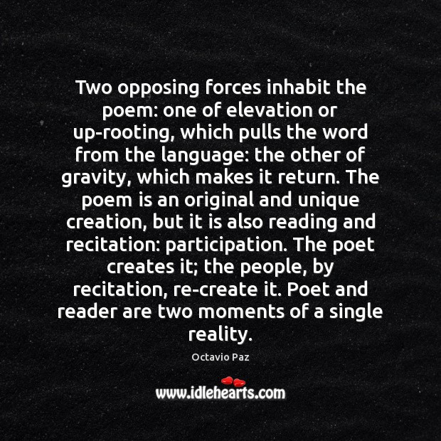 Two opposing forces inhabit the poem: one of elevation or up-rooting, which Image