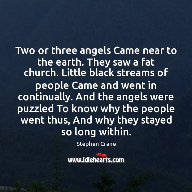 Two or three angels Came near to the earth. They saw a Image