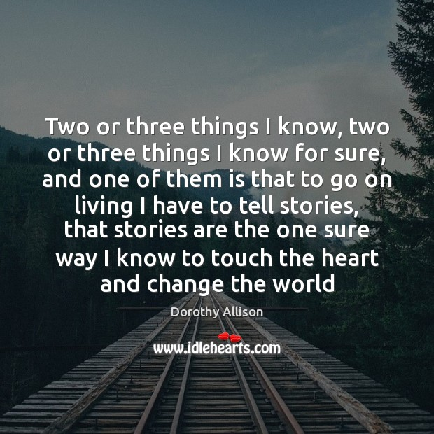 Picture Quote by Dorothy Allison