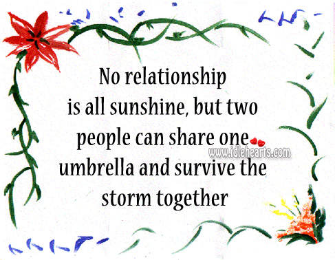 Two People Can Share One Umbrella And Survive The Storm Together.