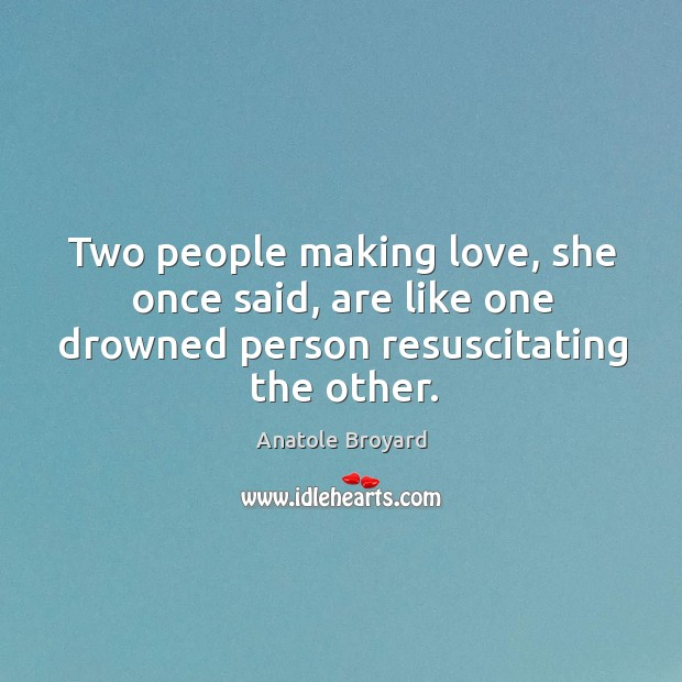 Image, Two people making love, she once said, are like one drowned person