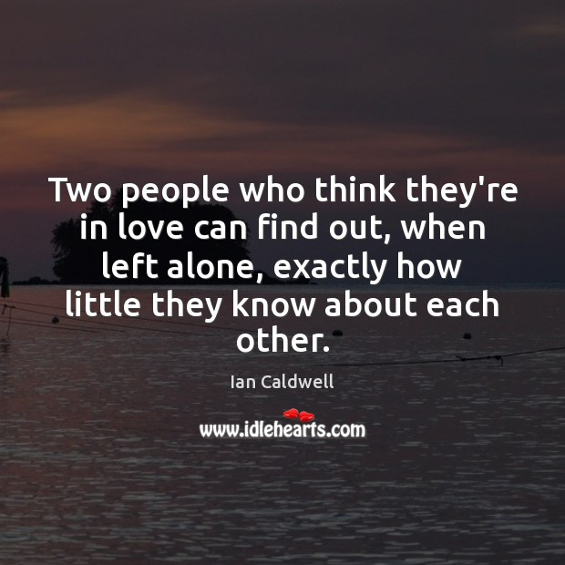 Two people who think they're in love can find out, when left Image