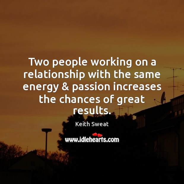 Two people working on a relationship with the same energy & passion increases Image
