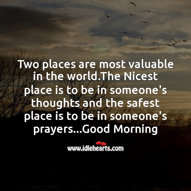 Two places are most valuable in the world. Good Morning Messages Image