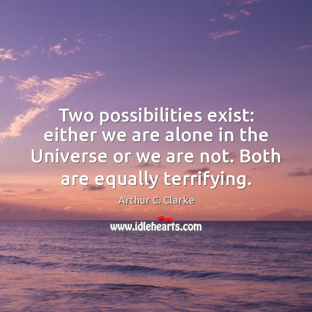 Image, Two possibilities exist: either we are alone in the Universe or we