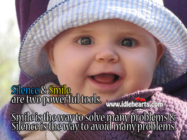 Silence & Smile Are Two Powerful Tools in Life