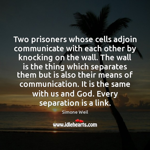 Two prisoners whose cells adjoin communicate with each other by knocking on Image
