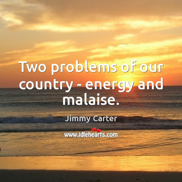 Image, Two problems of our country – energy and malaise.