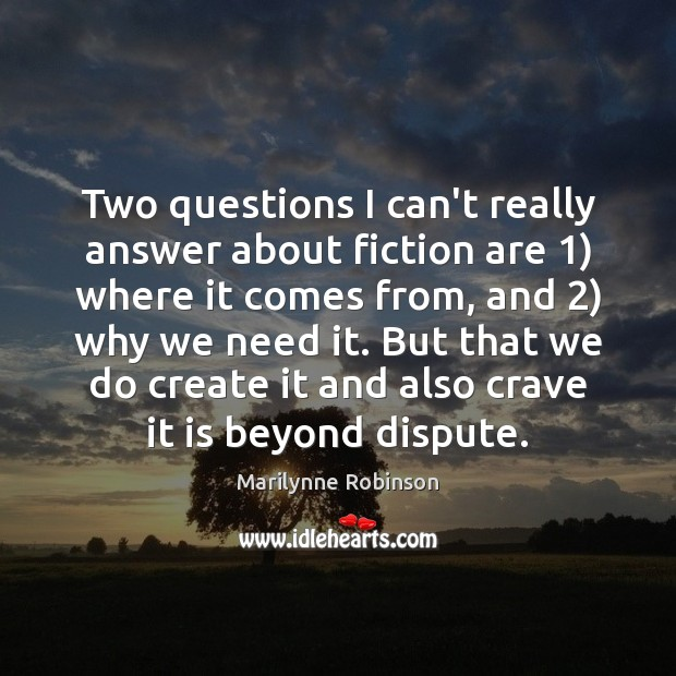 Two questions I can't really answer about fiction are 1) where it comes Image