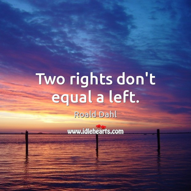 Two rights don't equal a left. Image