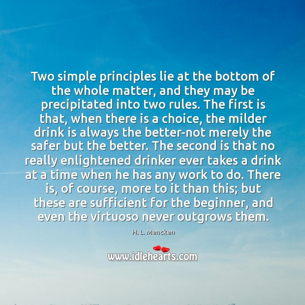 Two simple principles lie at the bottom of the whole matter, and Image