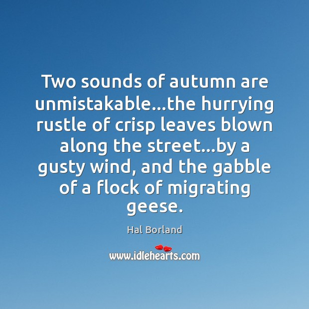 Two sounds of autumn are unmistakable…the hurrying rustle of crisp leaves Image