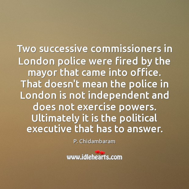 Two successive commissioners in London police were fired by the mayor that Image