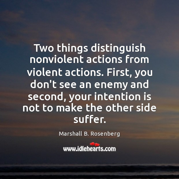 Image, Two things distinguish nonviolent actions from violent actions. First, you don't see