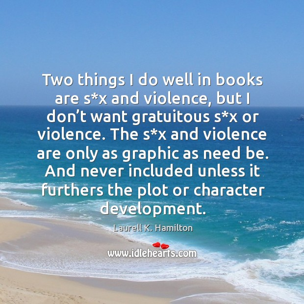 Image, Two things I do well in books are s*x and violence, but I don't want